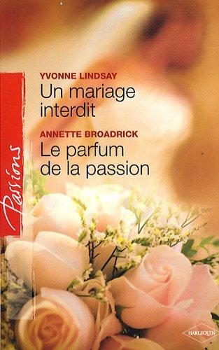 un-mariage-interdit-le-parfum-de-la-passion