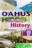 img - for O'ahu's Hidden History: Tours into the Past book / textbook / text book