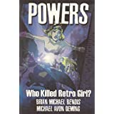 Powers Volume 1: Who Killed Retro Girl?par Brian Michael Bendis