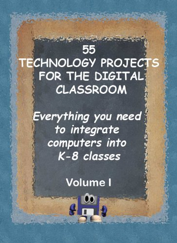 55 Technology Projects for the Digital Classroom--Vol I