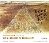echange, troc Ji Dahai - Un artiste chinois pèlerin de l'art sur les chemins de Compostelle