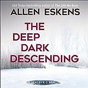 The Deep Dark Descending | [Allen Eskens]