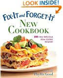 Fix-It and Forget-It New Cookbook: 250 New Delicious Slow Cooker Recipes!