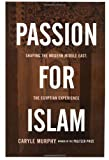 img - for Passion for Islam: Shaping the Modern Middle East: The Egyptian Experience (Lisa Drew Books) book / textbook / text book