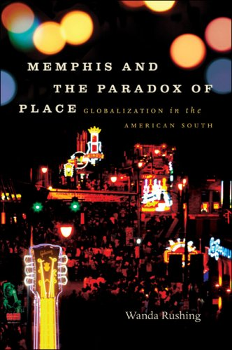 Memphis and the Paradox of Place: Globalization in the...