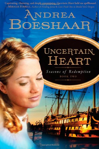 Image of Uncertain Heart (Seasons of Redemption, Book 2)
