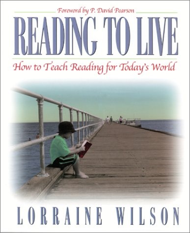 Reading to Live: How to Teach Reading for Today's World