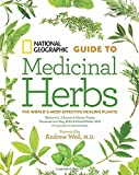 img - for National Geographic Guide to Medicinal Herbs: The World's Most Effective Healing Plants book / textbook / text book