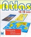 Atlas 12/18 ans G�ographie Histoire E...