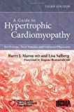 A Guide to Hypertrophic Cardiomyopathy: For Patients, Their Families and Interested Physicians