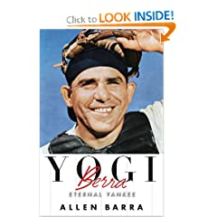 Yogi Berra: Eternal Yankee by Alan Barra