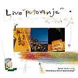 """LIVE""""Putvanje"""""""