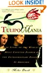 Tulipomania: The Story of the World's...