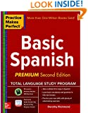 Practice Makes Perfect Basic Spanish, Second Edition: (Beginner) 325 Exercises + Flashcard App + 90-minute Audio (Practice Makes Perfect Series)