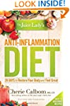 The Juice Lady's Anti-Inflammation Di...