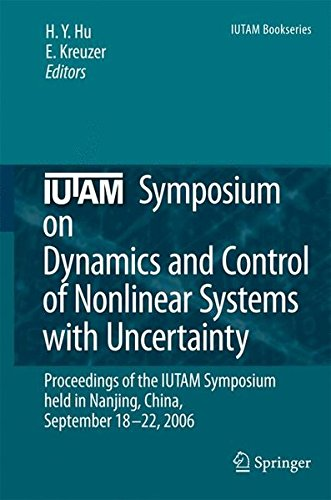 IUTAM Symposium on Dynamics and Control of Nonlinear Systems with Uncertainty: Proceedings of the IUTAM Symposium held in Nanjing, China, September 18-22, 2006 (IUTAM Bookseries)