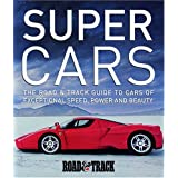 Supercars: The Road & Track Guide to Cars of Exceptional Speed, Power and Beautyby Editors of Road & Track