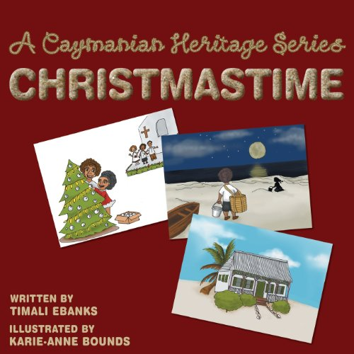 A Caymanian Heritage Series: Christmas Time