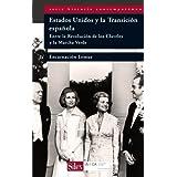 Estados Unidos y la Transición española: Entre la Revolucion de los Claveles y la Marcha Verde (Serie Historia...