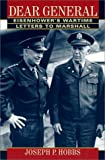 Dear General: Eisenhowers Wartime Letters to Marshall
