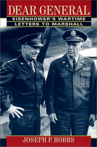 Dear General: Eisenhower's Wartime Letters to Marshall: Wartime Letters to G.C. Marshall