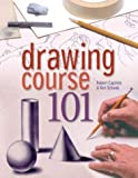img - for By Robert Capitolo Drawing Course 101 (1st First Edition) [Hardcover] book / textbook / text book