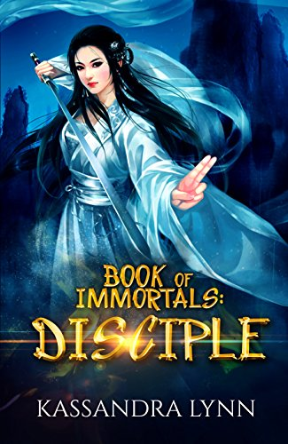 Book of Immortals: Disciple by Kassandra Lynn