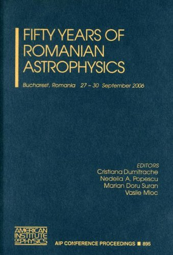 Fifty Years of Romanian Astrophysics (AIP Conference Proceedings / Astronomy and Astrophysics)