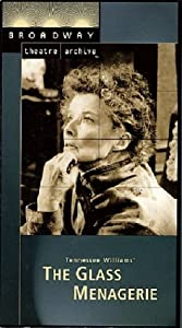 The Glass Menagerie (Broadway Theatre Archive) [VHS]