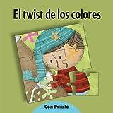Twist de Los Colores, El - Con Puzzle (Spanish Edition)