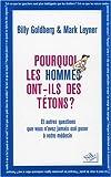 Pourquoi les hommes ont-ils des tétons ?: ...Et autres questions que vous n'avez jamais osé poser à votre médecin (2841113450) by Leyner, Mark
