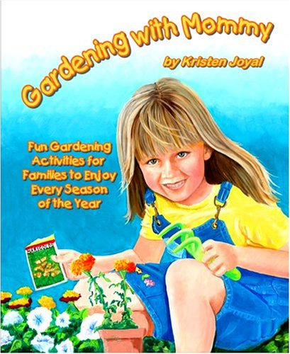 Gardening with Mommy, Kristen Joyal