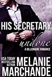 His Secretary: Undone (A Billionaire Romance) (English Edition)