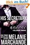 His Secretary: Undone (A Billionaire...