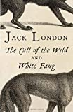 Jack London The Call of the Wild and White Fang (Vintage Classics)