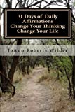 img - for 31 Days of Daily Affirmations-Change Your Thinking Change Your Life book / textbook / text book