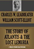 THE STORY OF ATLANTIS & THE LOST LEMURIA (Annotated) (Timeless Wisdom Collection Book 442)