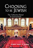 img - for Choosing to Be Jewish: The Orthodox Road to Conversion book / textbook / text book