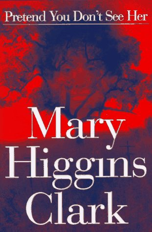 Pretend You Don't See Her, Clark, Mary Higgins