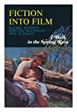 img - for Fiction into film: A Walk in the spring rain book / textbook / text book
