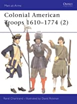 Colonial American Troops 1610-1774 (3) (Men-at-Arms)
