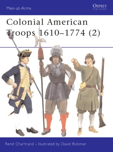 Colonial American Troops 1610-1774 (2): Pt. 2 (Men-at-Arms)