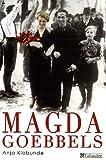 echange, troc Anja Klabunde - Magda Goebbels : Approche d'une vie