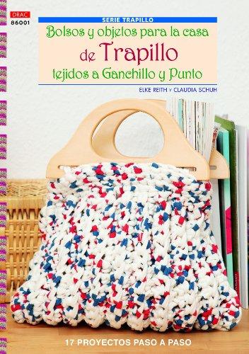 Bolsos y objetos para la casa de trapillo tejidos a ganchillo y punto (Serie Trapillo)