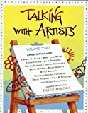Talking with Artists, Vol. 2: Conversations with Thomas B. Allen, Mary Jane Begin, Floyd Cooper, Julie Downing, Denise Fleming, Sheila Hamanaka, Kevin ... Vera B. Williams and David Wisniewski