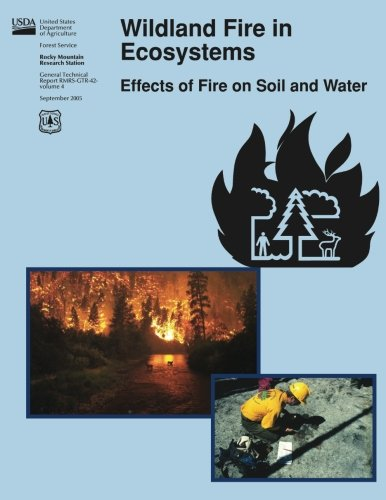 Wildland Fire in Ecosystems:  Effects of Fire on Soil and Water
