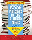 img - for Jeff Herman's Guide to Book Publishers, Editors, and Literary Agents 2011, 21E: Who They Are! What They Want! How to Win Them Over! (Jeff Herman's Guide to Book Publishers, Editors, & Literary Agents) book / textbook / text book