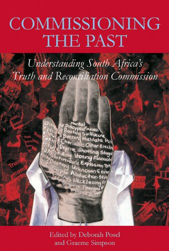 Commissioning the Past: Understanding South Africa's Truth and Reconciliation Commission
