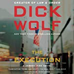The Execution (       UNABRIDGED) by Dick Wolf Narrated by Peter Ganim