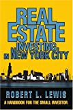Real Estate Investing in New York City: A Handbook for the Small Investor (059527742X) by Lewis, Robert